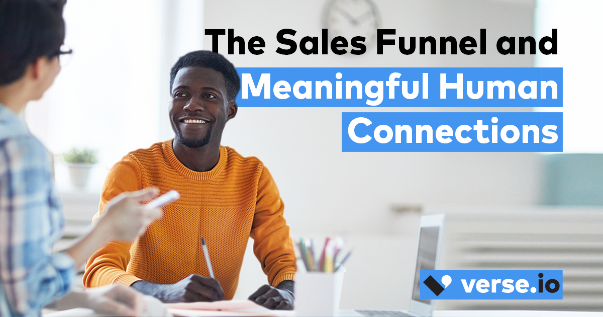 The Sales Funnel and Meaningful Human Connections