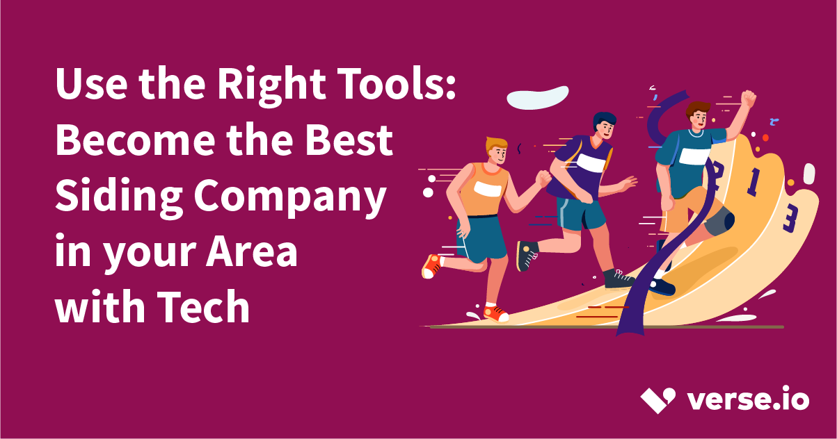 Use the Right Tools: Becoming the Best Siding Company in Your Area with Tech